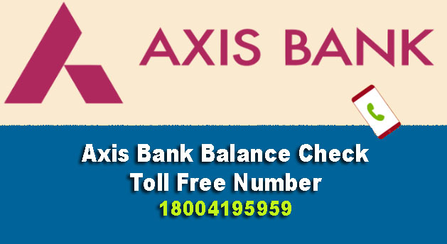 Axis Bank Balance Check Toll Free Number or SMS - 2019