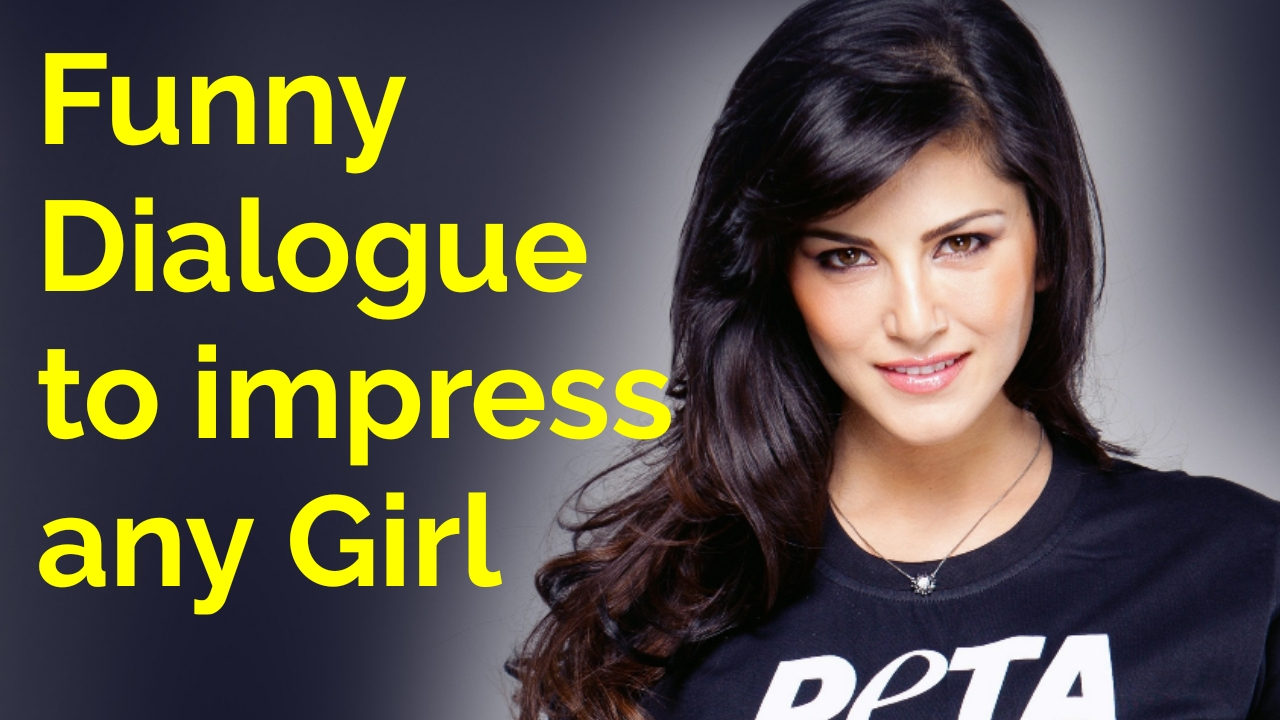funny dialogues to impress a girl in hindi