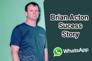 brian acton story